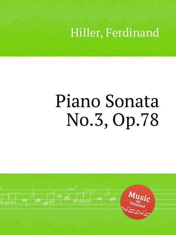 F. Hiller Piano Sonata No.3, Op.78 f hiller etudes op 15