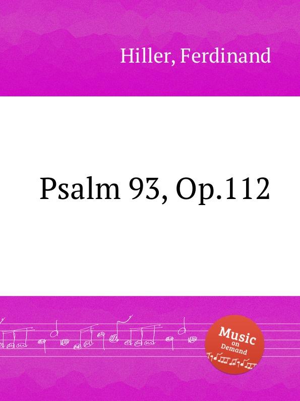 F. Hiller Psalm 93, Op.112 f hiller etudes op 15