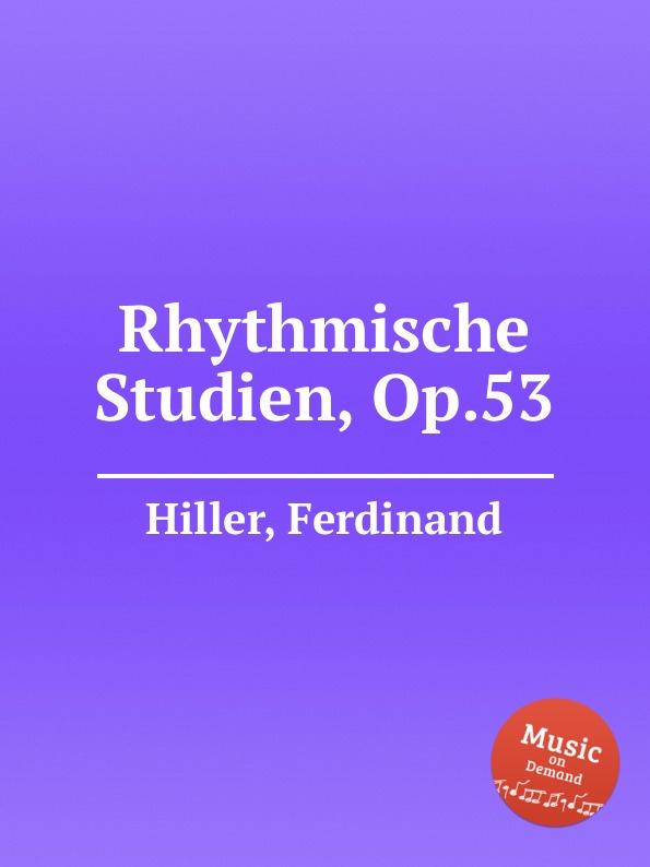 F. Hiller Rhythmische Studien, Op.53 f hiller leichte sonatine op 196