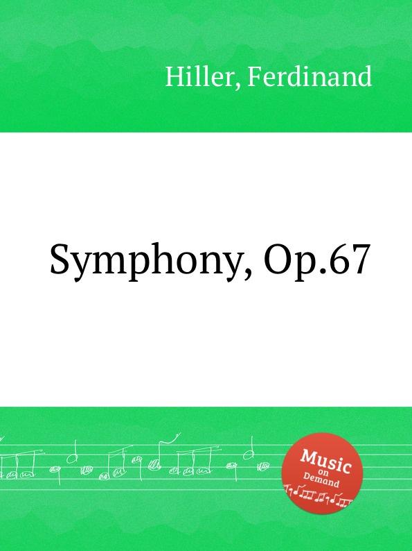 F. Hiller Symphony, Op.67 f hiller leichte sonatine op 196