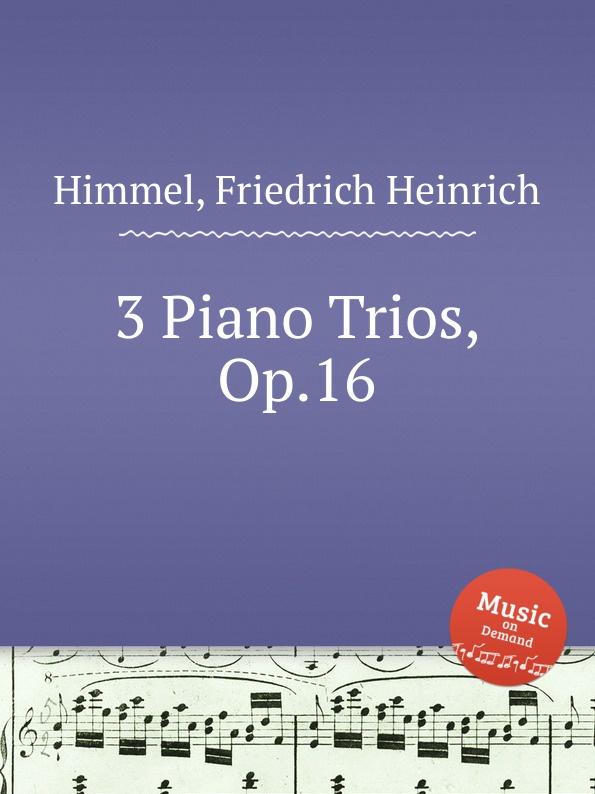 F.H. Himmel 3 Piano Trios, Op.16