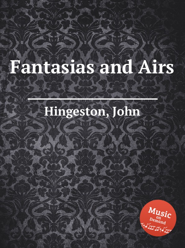 J. Hingeston Fantasias and Airs g saenger fantasias and paraphrases on popular folksongs and airs op 109
