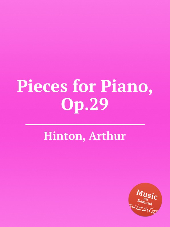 A. Hinton Pieces for Piano, Op.29