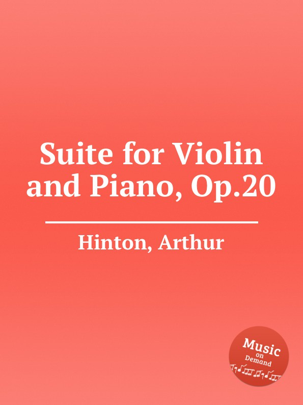 A. Hinton Suite for Violin and Piano, Op.20