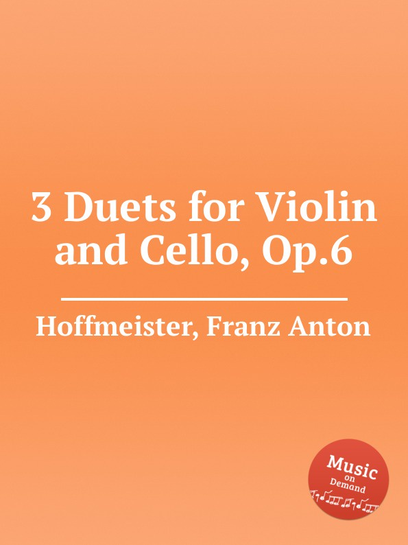 цена F.A. Hoffmeister 3 Duets for Violin and Cello, Op.6 в интернет-магазинах