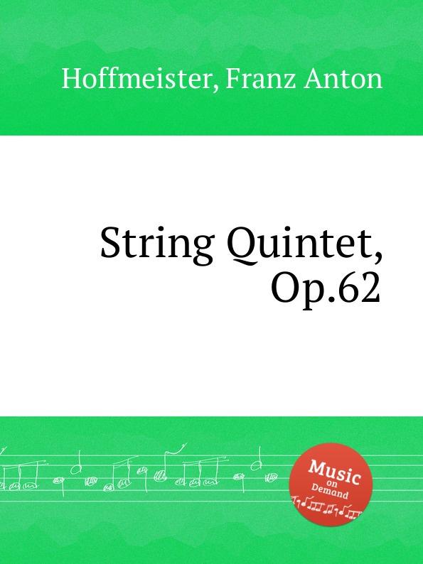 F.A. Hoffmeister String Quintet, Op.62 h koessler string quintet