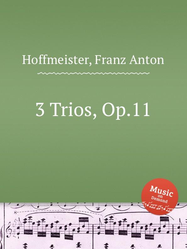 F.A. Hoffmeister 3 Trios, Op.11 f a hoffmeister 3 string trios op 37