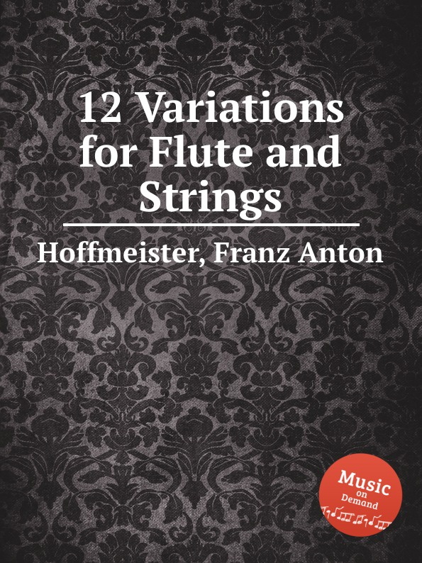 F.A. Hoffmeister 12 Variations for Flute and Strings f c neubauer 7 variations for flute violin and viola op 16