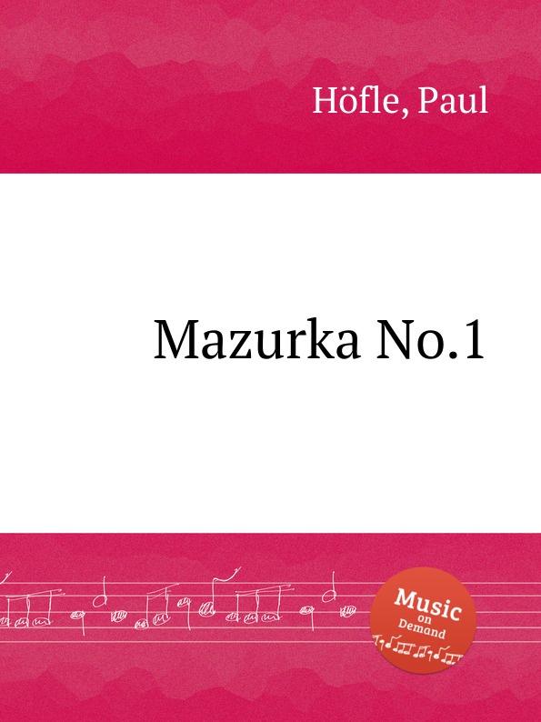 P. Höfle Mazurka No.1 j hofmann mazurka no 1