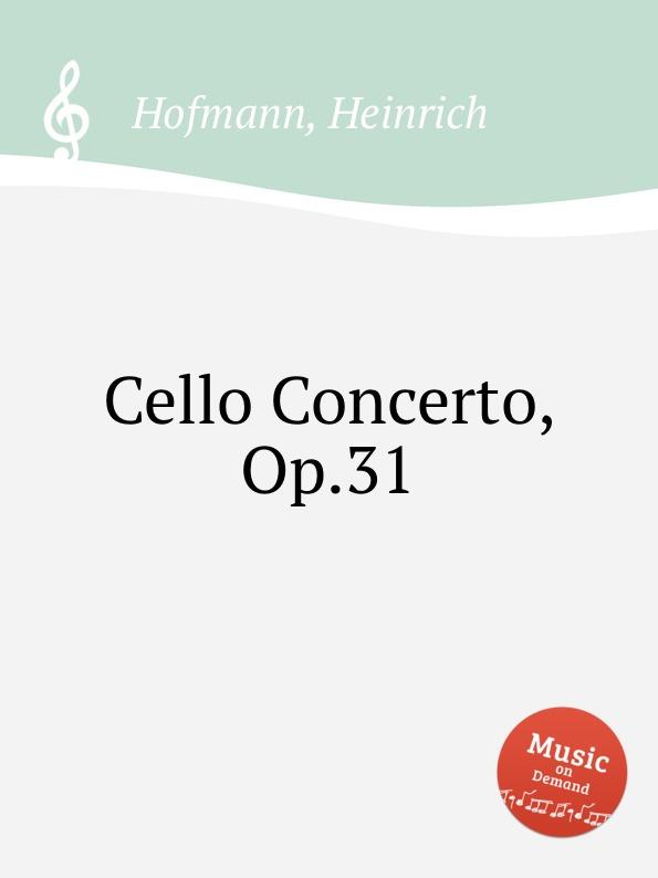 H. Hofmann Cello Concerto, Op.31