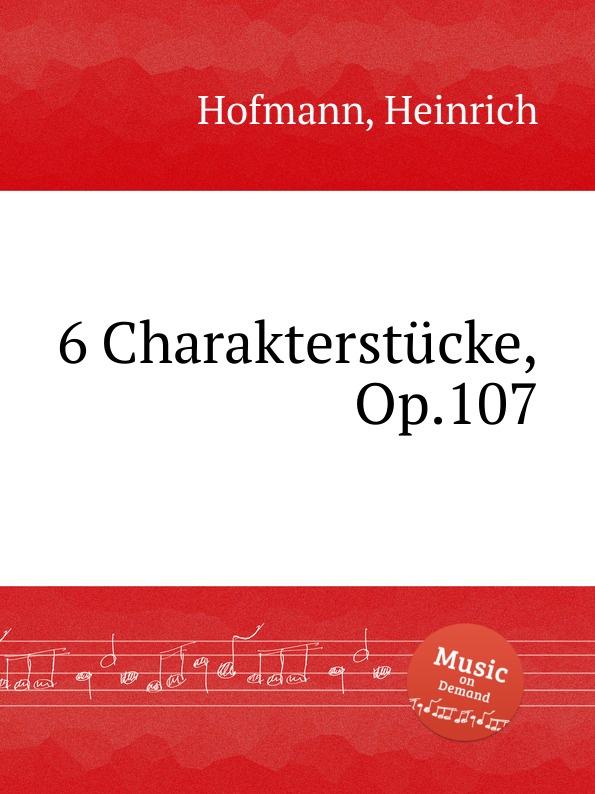 лучшая цена H. Hofmann 6 Charakterstucke, Op.107