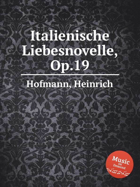 лучшая цена H. Hofmann Italienische Liebesnovelle, Op.19