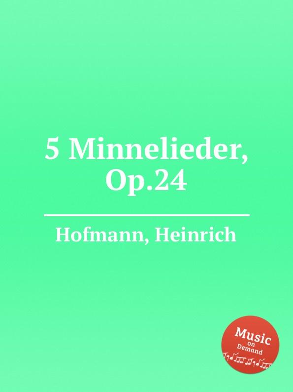 лучшая цена H. Hofmann 5 Minnelieder, Op.24