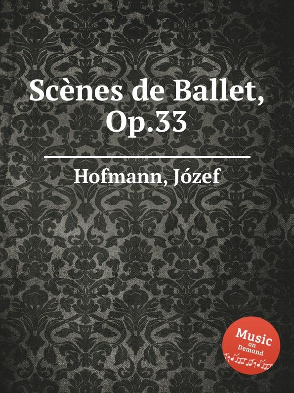 J. Hofmann Scenes de Ballet, Op.33 цена и фото