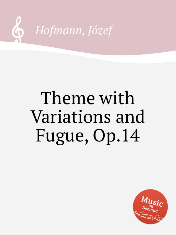 J. Hofmann Theme with Variations and Fugue, Op.14
