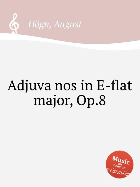 A. Högn Adjuva nos in E-flat major, Op.8 цена