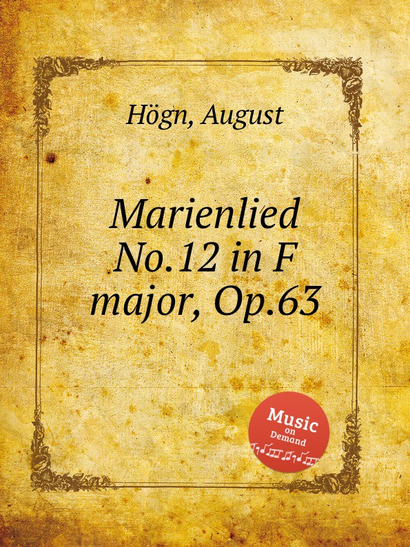 A. Högn Marienlied No.12 in F major, Op.63