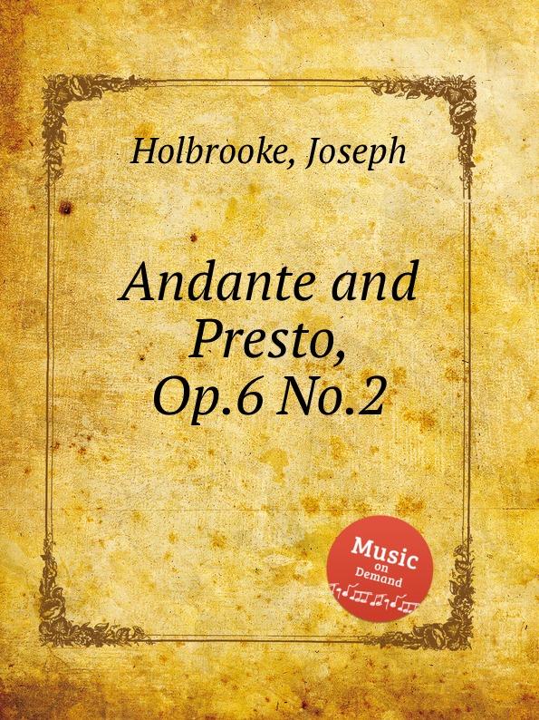 J. Holbrooke Andante and Presto, Op.6 No.2 недорого