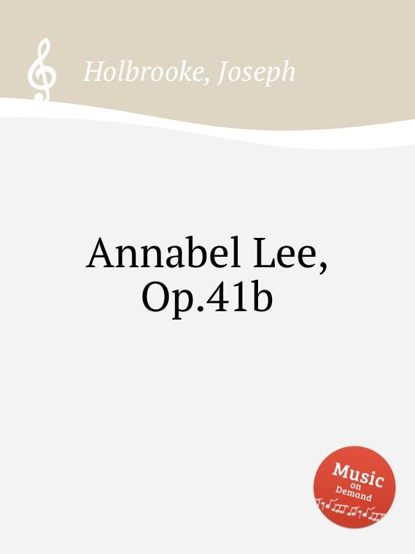 J. Holbrooke Annabel Lee, Op.41b