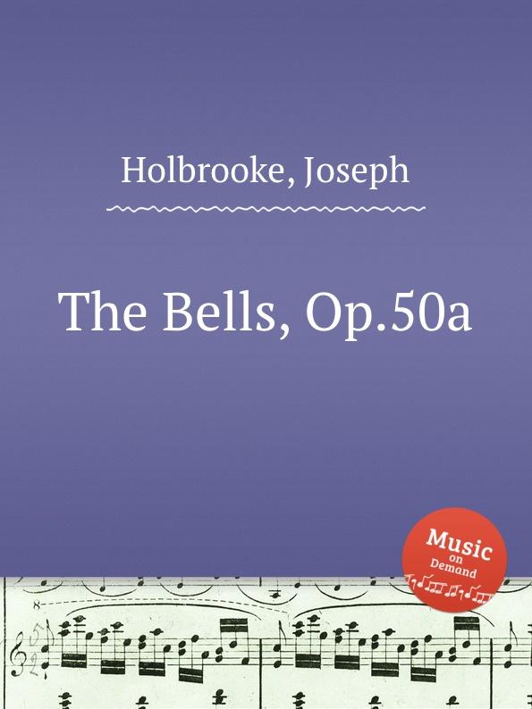 J. Holbrooke The Bells, Op.50a недорого