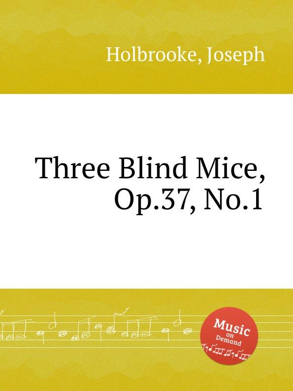 J. Holbrooke Three Blind Mice, Op.37, No.1 недорого