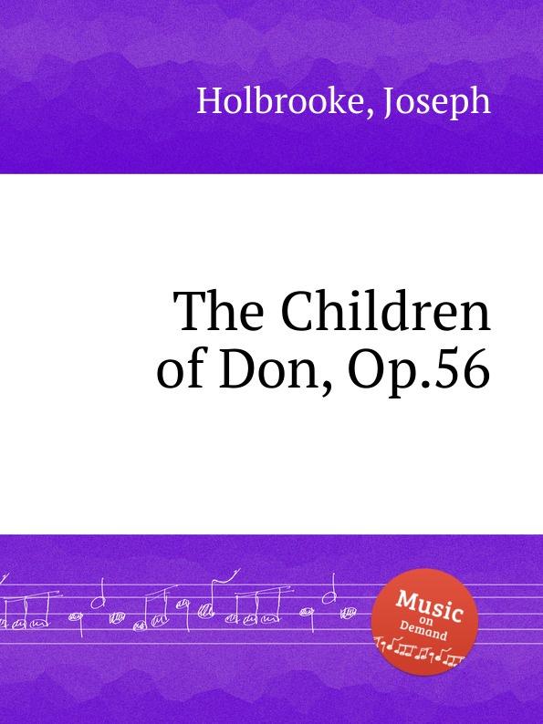 J. Holbrooke The Children of Don, Op.56 недорого