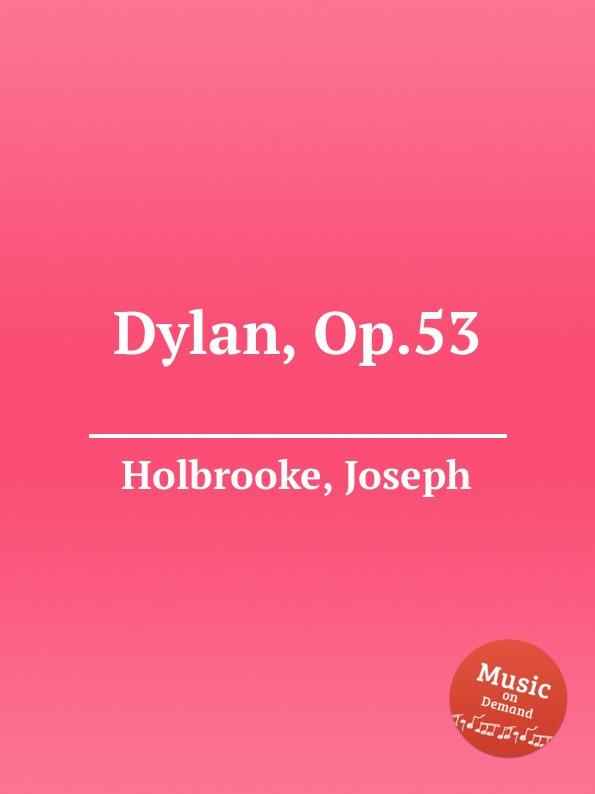 J. Holbrooke Dylan, Op.53 недорого