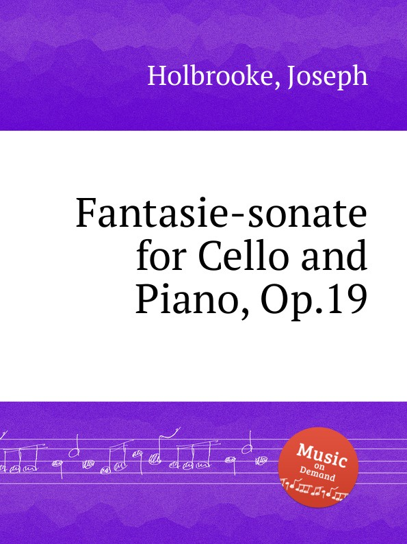 J. Holbrooke Fantasie-sonate for Cello and Piano, Op.19 j de swert fantasia for cello and piano op 25