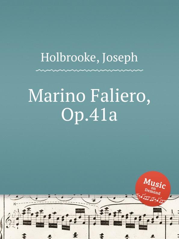 J. Holbrooke Marino Faliero, Op.41a недорого
