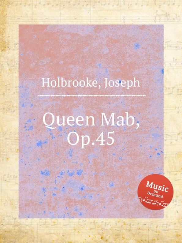 J. Holbrooke Queen Mab, Op.45 недорого