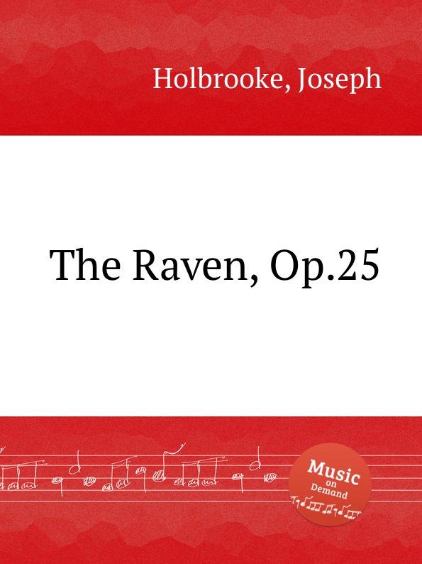 J. Holbrooke The Raven, Op.25