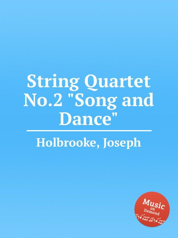 J. Holbrooke String Quartet No.2 Song and Dance серьги by song quartet 3022