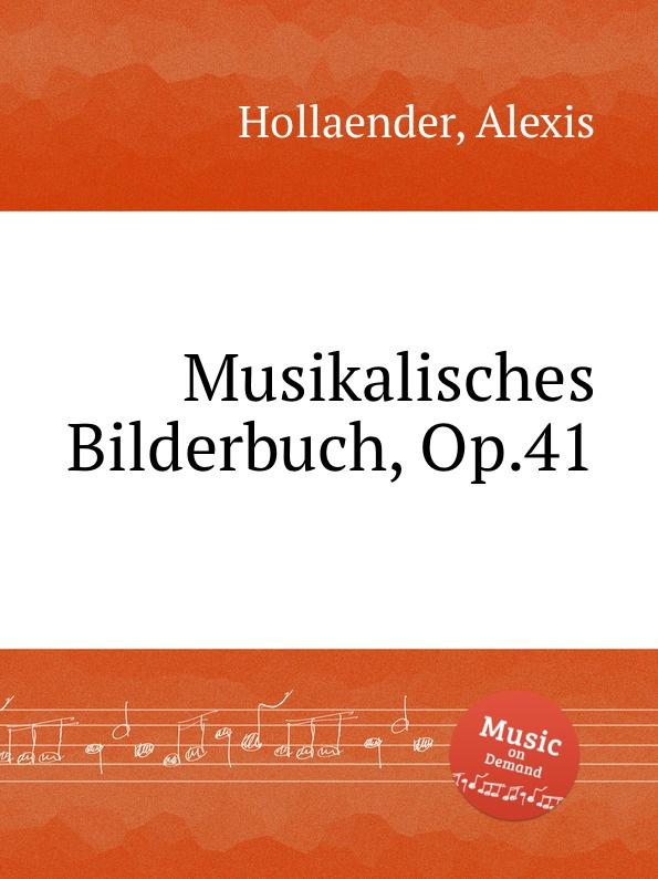 A. Hollaender Musikalisches Bilderbuch, Op.41 bilderbuch berlin