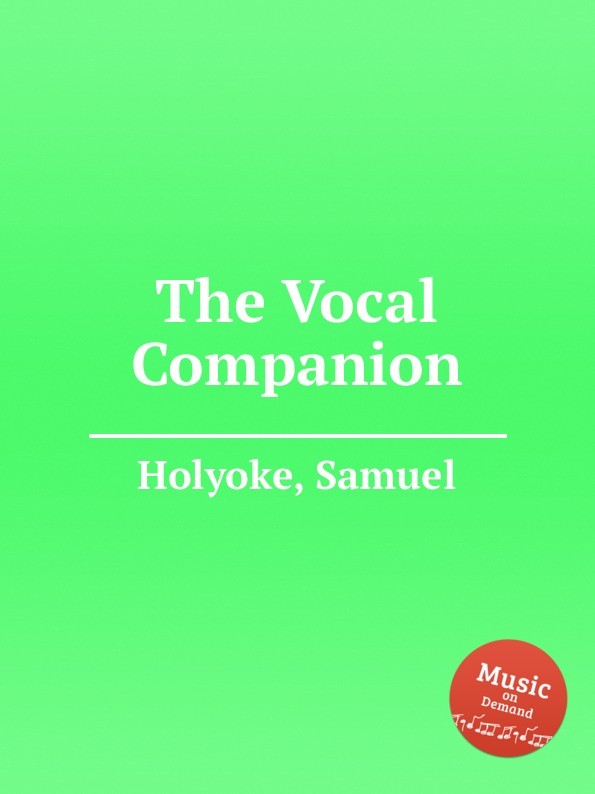 S. Holyoke The Vocal Companion s holyoke the columbian repository of sacred harmony