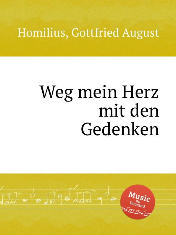 G.A. Homilius Weg mein Herz mit den Gedenken цены онлайн