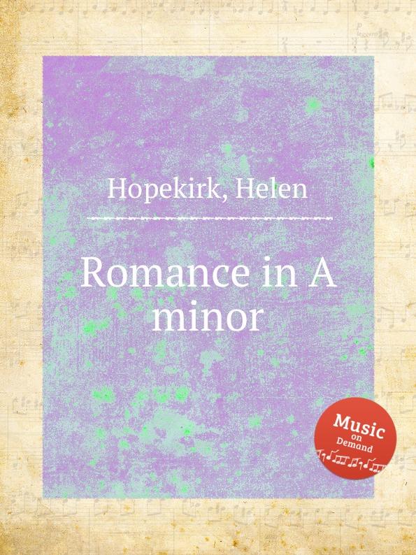 H. Hopekirk Romance in A minor h hopekirk 3 pieces for piano