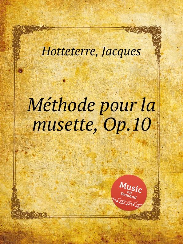 J. Hotteterre Methode pour la musette, Op.10 w faulkes gavotte and musette