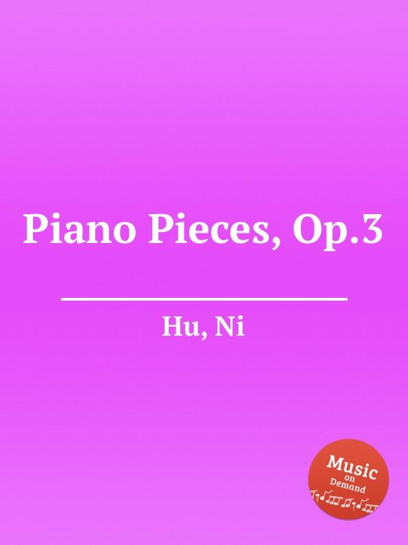 N. Hu Piano Pieces, Op.3