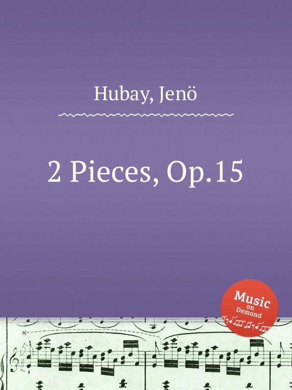 J. Hubay 2 Pieces, Op.15