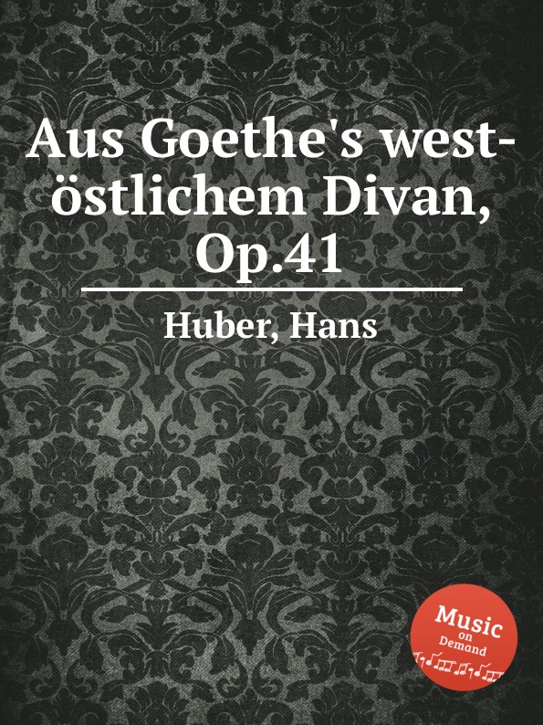 все цены на H. Huber Aus Goethe.s west-ostlichem Divan, Op.41 онлайн