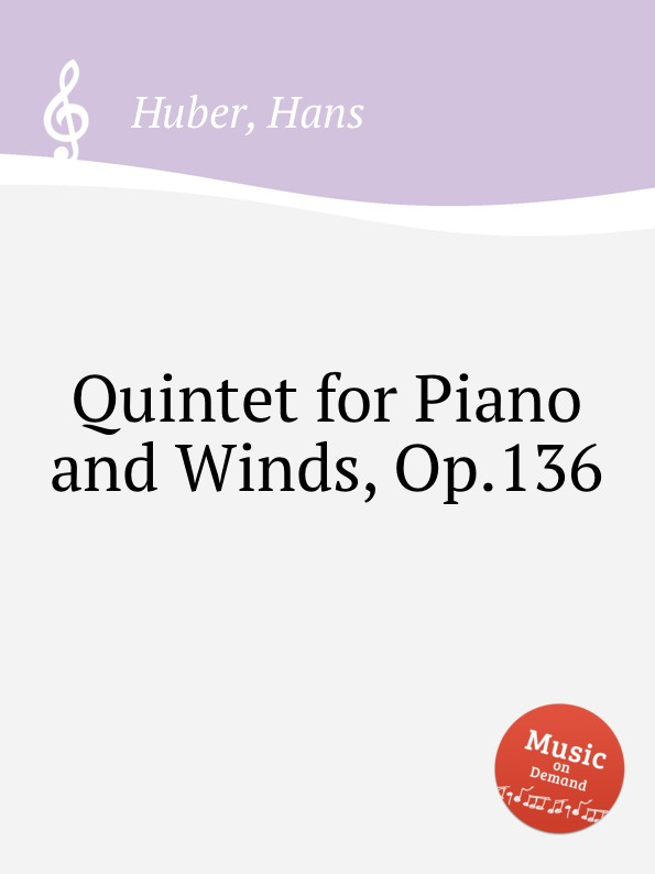 H. Huber Quintet for Piano and Winds, Op.136 m alejandre prada quintet for piano and winds op 51