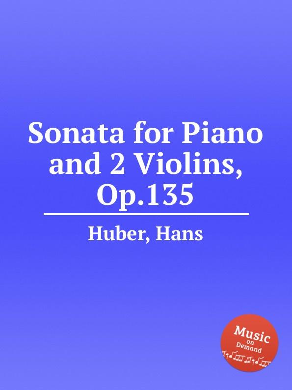 лучшая цена H. Huber Sonata for Piano and 2 Violins, Op.135