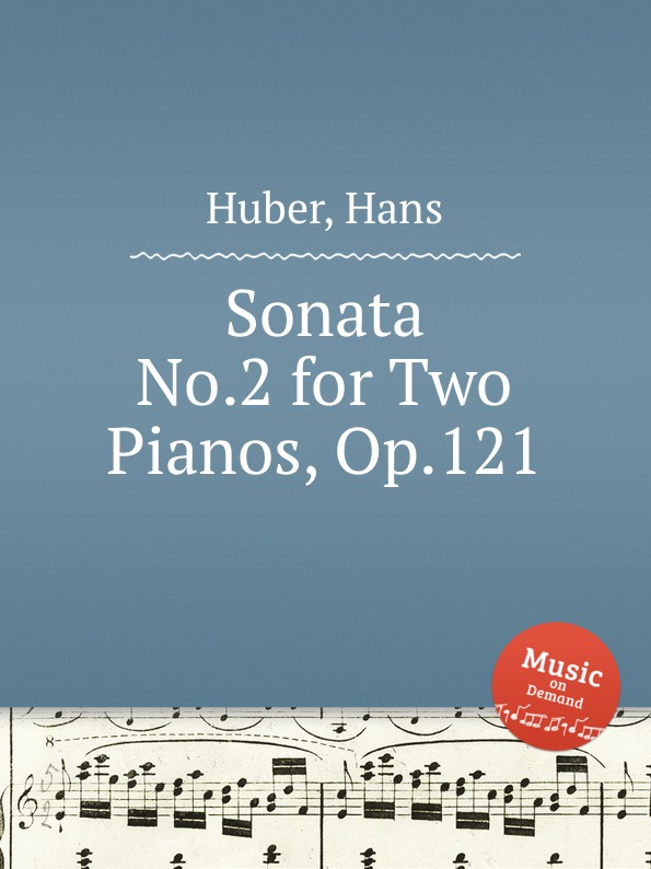 H. Huber Sonata No.2 for Two Pianos, Op.121