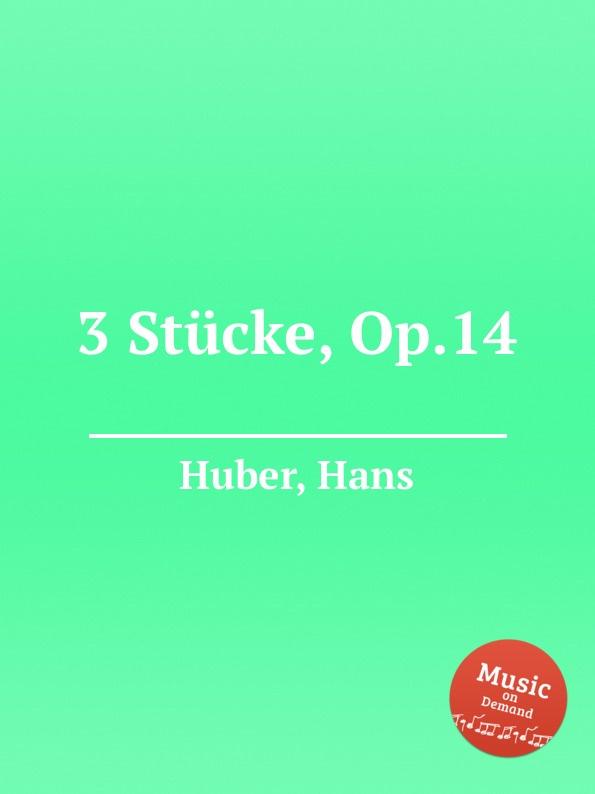 H. Huber 3 Stucke, Op.14