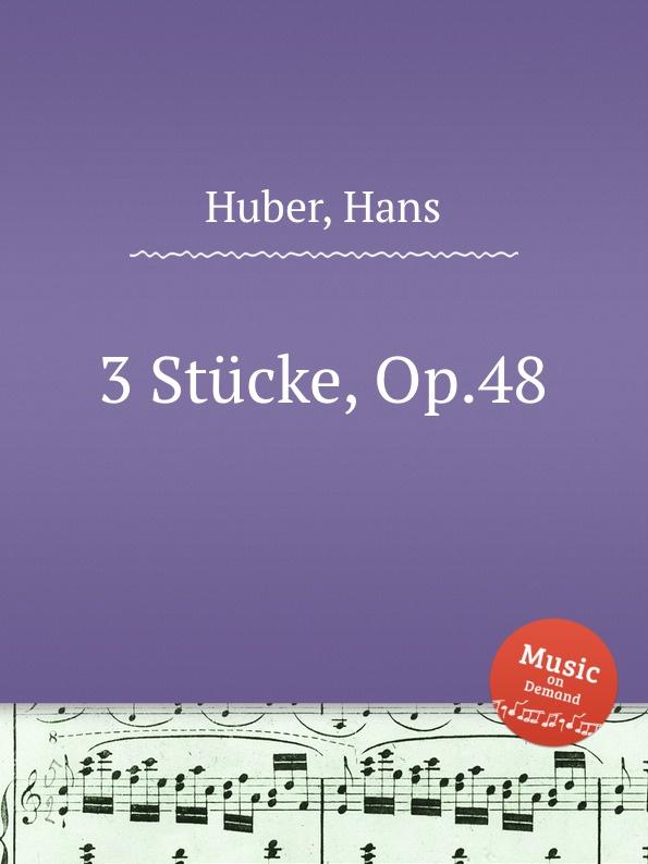 H. Huber 3 Stucke, Op.48