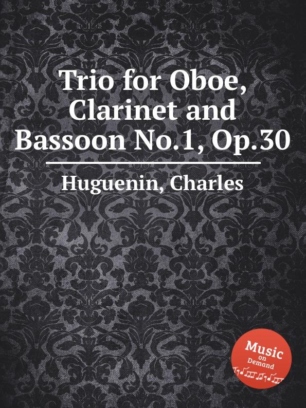 лучшая цена C. Huguenin Trio for Oboe, Clarinet and Bassoon No.1, Op.30