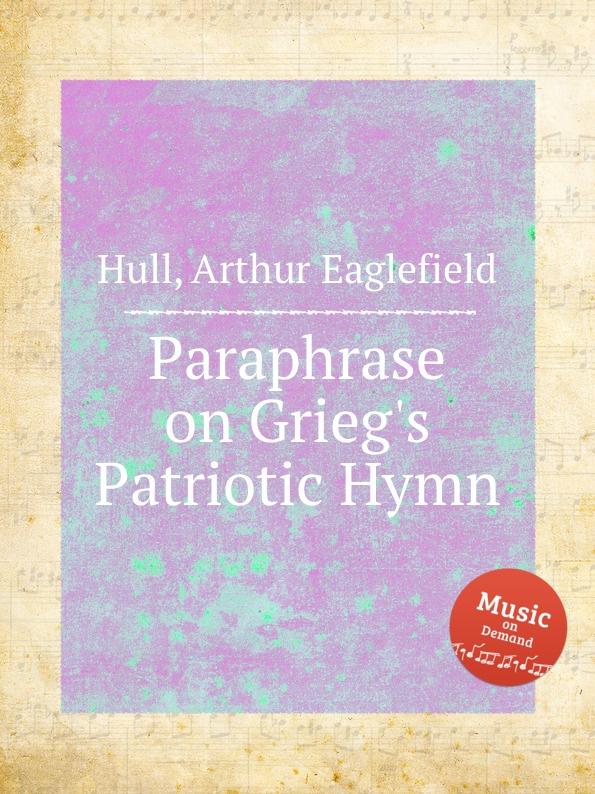 лучшая цена A.E. Hull Paraphrase on Grieg.s Patriotic Hymn