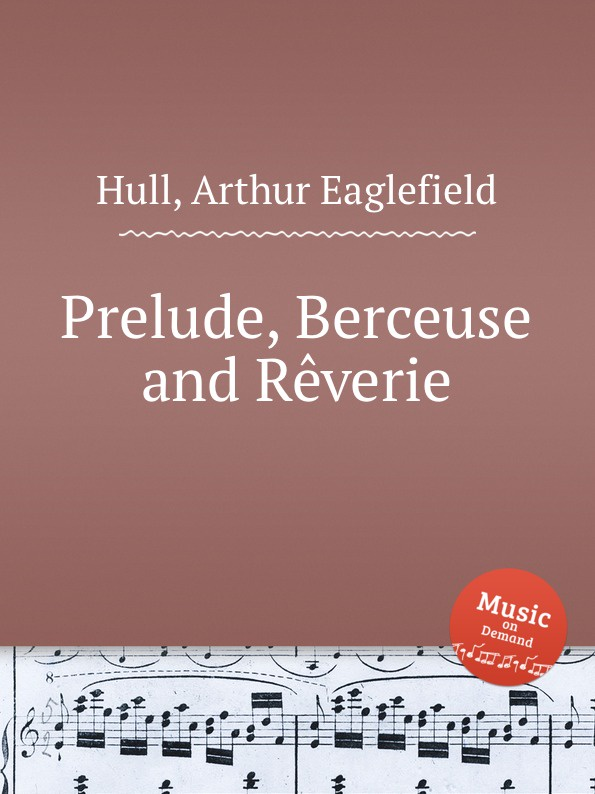 A.E. Hull Prelude, Berceuse and Reverie l wallner berceuse