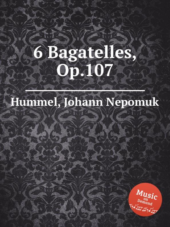 J.N. Hummel 6 Bagatelles, Op.107