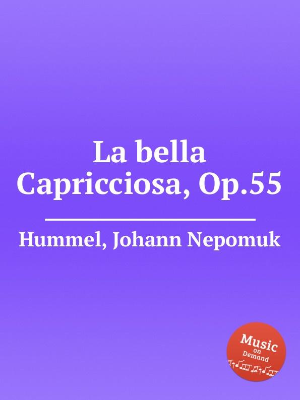 J.N. Hummel La bella Capricciosa, Op.55 j n hummel 6 easy pieces op 42